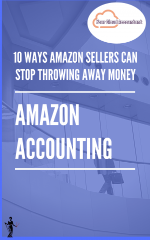 Amazon Bookkeeping and Accounting _ 10 ways Amazon Sellers can stop throwing away money